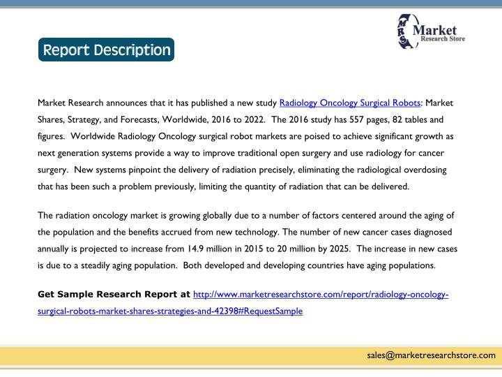 Market Research announces that it has published a new study Radiology Oncology Surgical Robots: Mark...