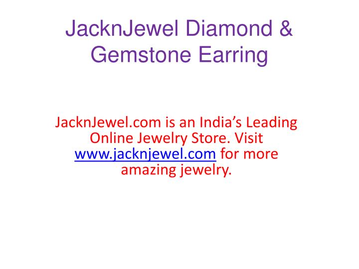 Jacknjewel diamond gemstone earring
