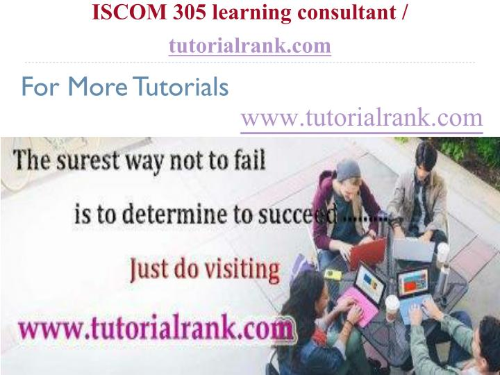 ISCOM 305 learning consultant /