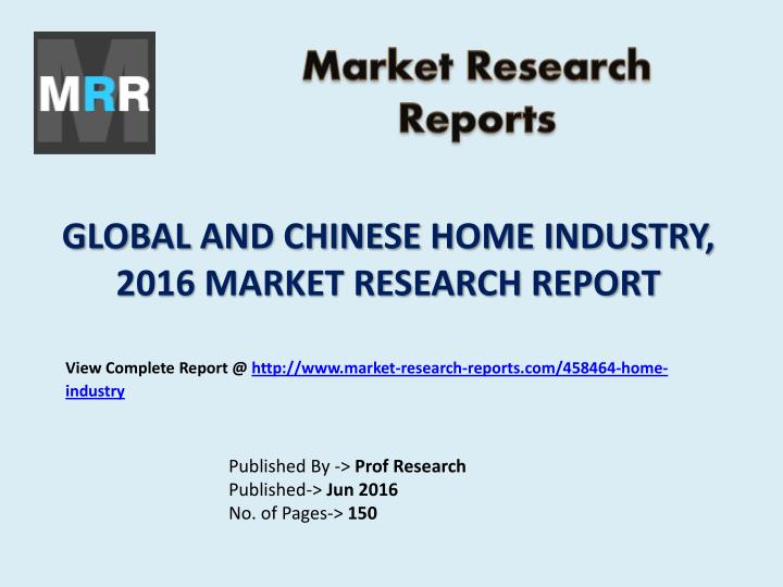 GLOBAL AND CHINESE HOME INDUSTRY,
