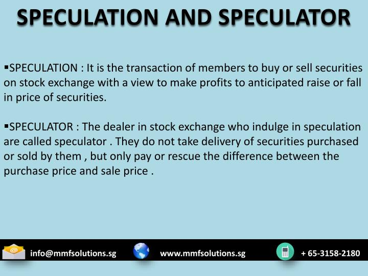 SPECULATION AND SPECULATOR