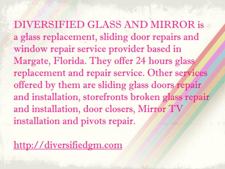 DIVERSIFIED GLASS AND MIRROR is