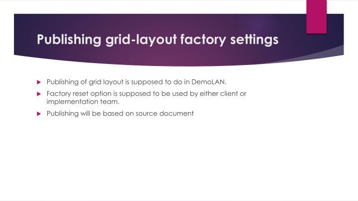 Publishing grid-layout factory settings