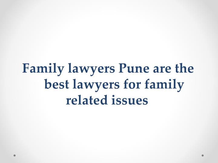 Family lawyers Pune are the