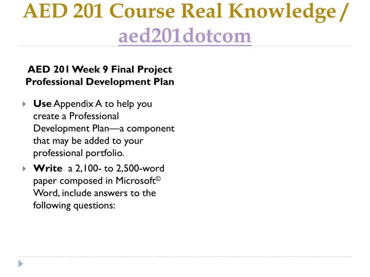 aed 201 final project professional development plan Development plan 2 goal several years ago i completed a children's  literature course at virginia commonwealth university the final project was to  create.