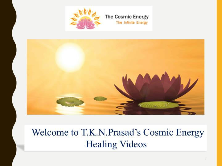 Welcome to T.K.N.Prasad's Cosmic Energy