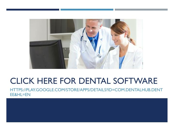 Click here for Dental Software