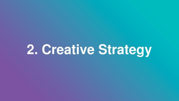 2. Creative Strategy