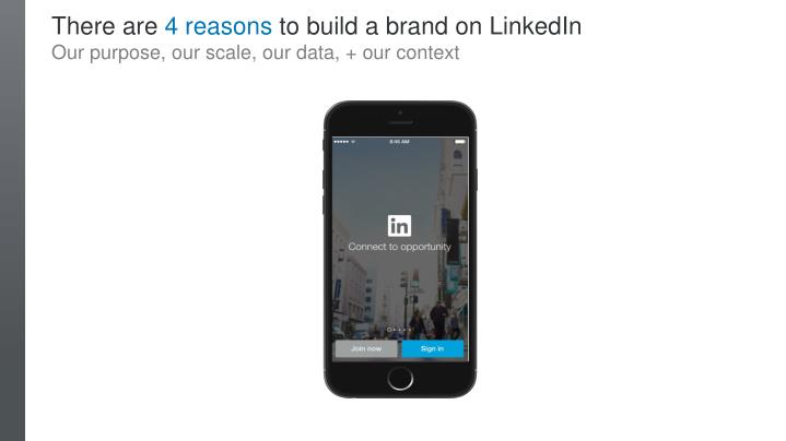 There are 4 reasons to build a brand on LinkedIn