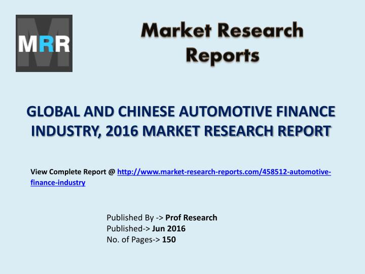 Global and chinese automotive finance industry 2016 market research report