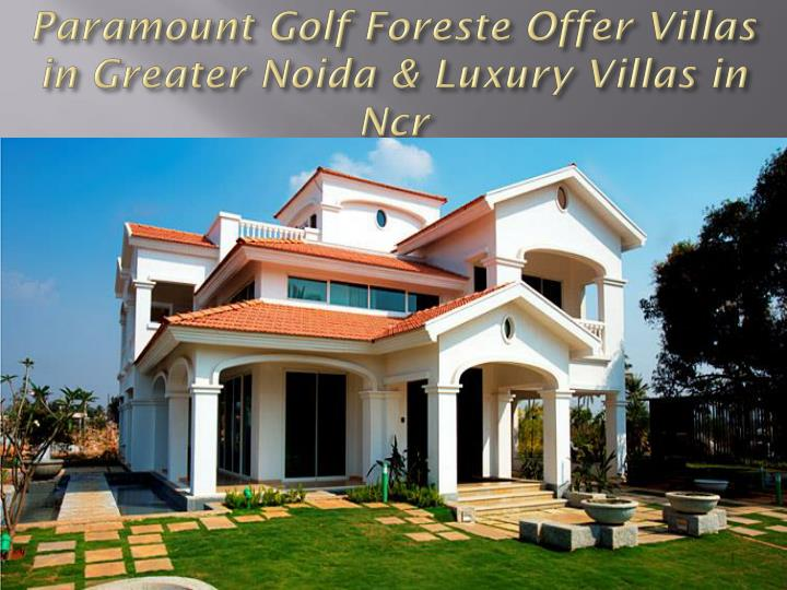Paramount golf foreste offer villas in greater noida luxury villas in ncr
