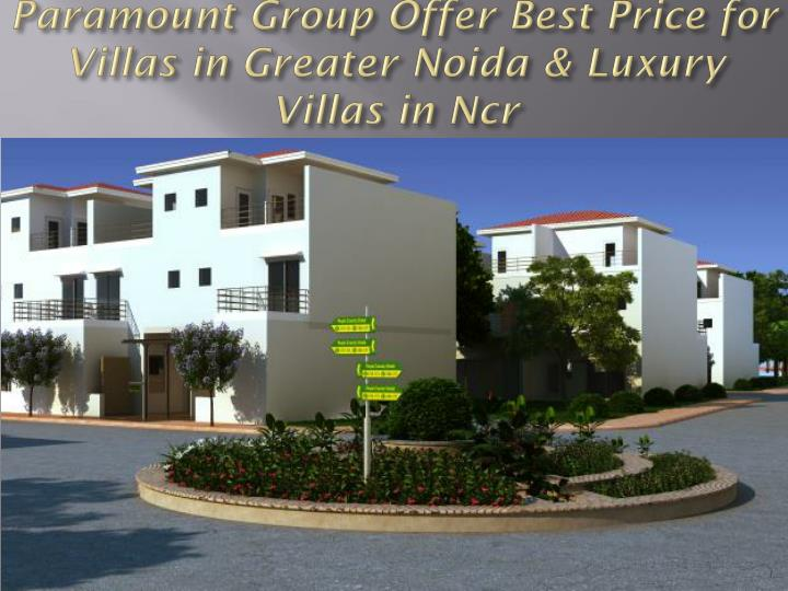 Paramount group offer best price for villas in greater noida luxury villas in ncr