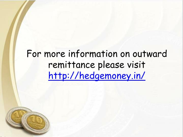 For more information on outward remittance please visit