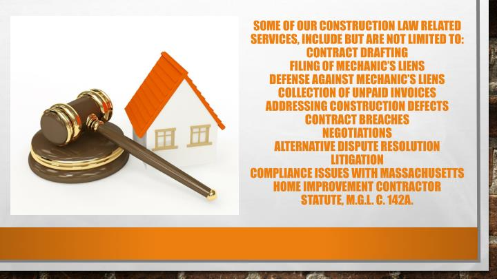 Some of our construction law related services, include but are not limited to: