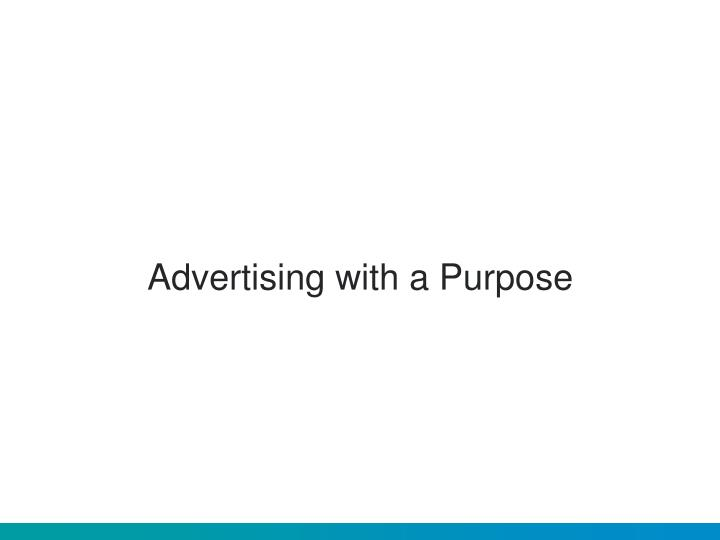 Advertising with a Purpose