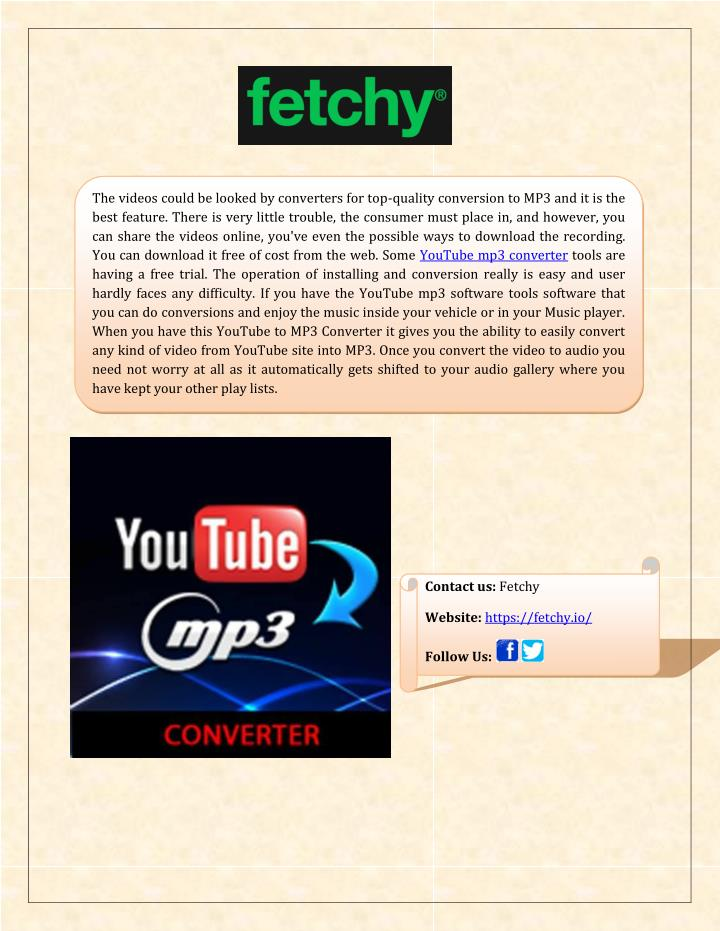 The videos could be looked by converters for top-quality conversion to MP3 and it is the