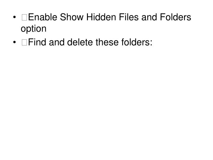 Enable Show Hidden Files and Folders option