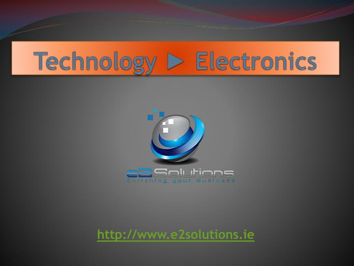 Technology ► Electronics