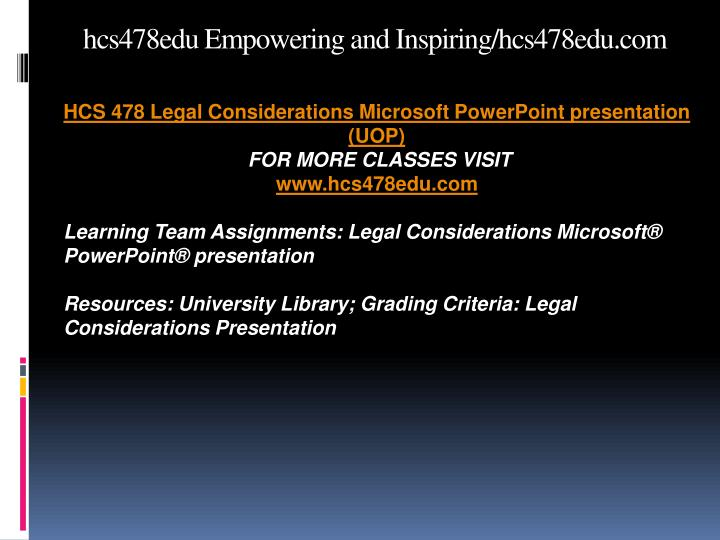 hcs 478 ethical dilemmas microsoft powerpoint Tutorialrank is a online tutorial store we provides hcs 478 legal considerations microsoft powerpoint presentation.