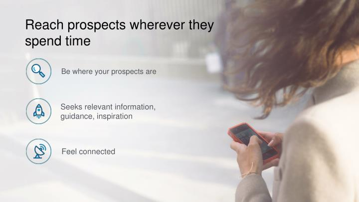 Be where your prospects are