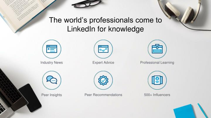The world's professionals come to LinkedIn for knowledge