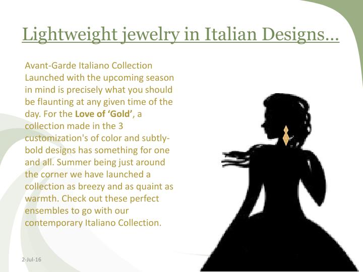 Lightweight jewelry in italian designs