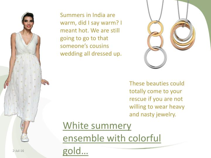 White summery ensemble with colorful gold…