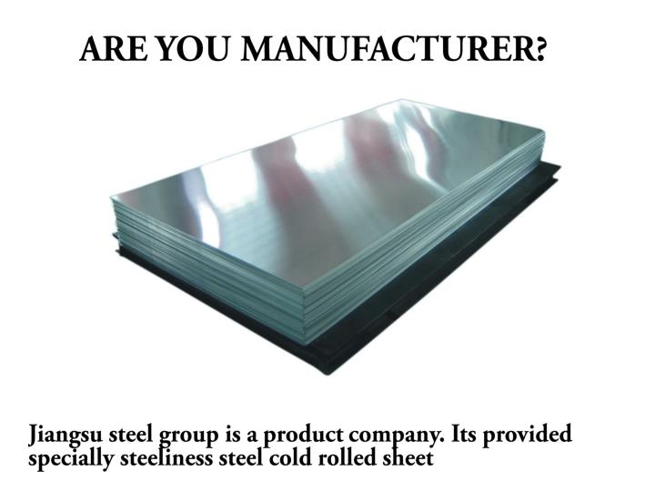 ARE YOU MANUFACTURER?
