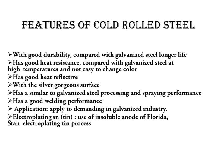 FEATURES OF COLD ROLLED STEEL