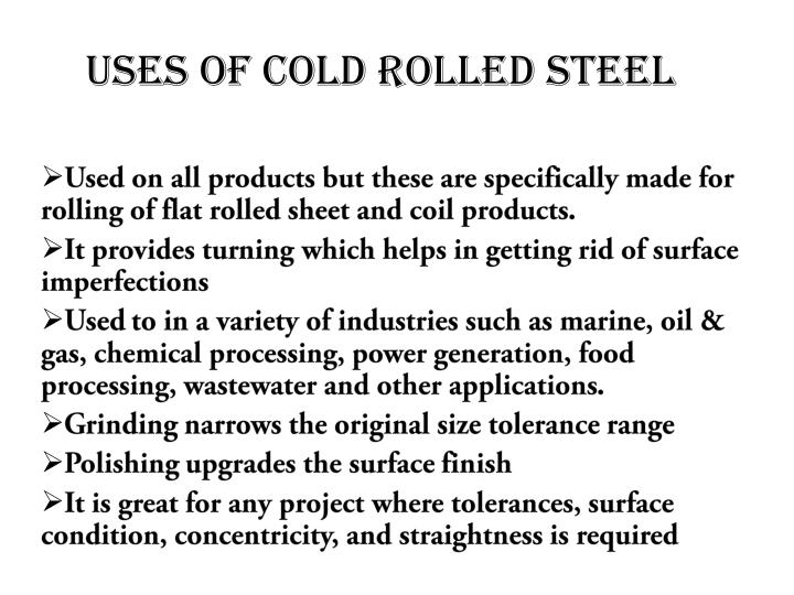 USES OF COLD ROLLED STEEL