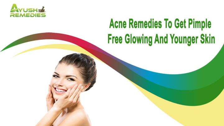 Acne remedies to get pimple free glowing and younger skin