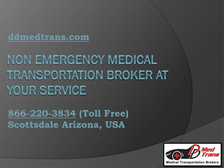 N on emergency medical transportation broker at your service