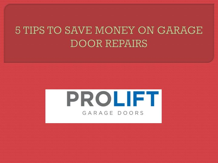 5 tips to save money on garage door repairs