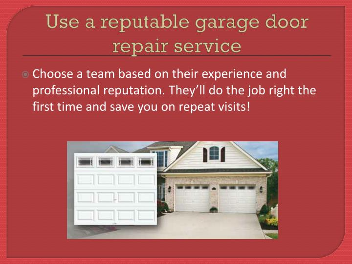 Use a reputable garage door repair