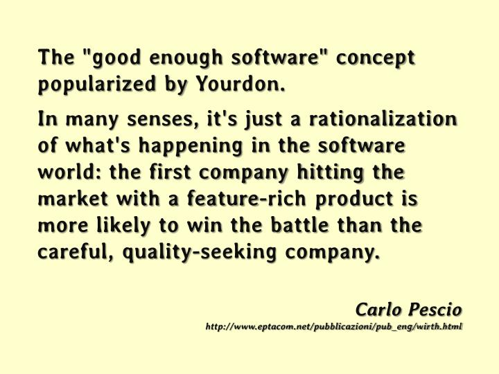 "The ""good enough software"" concept"