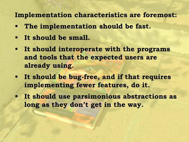 Implementation characteristics are foremost: