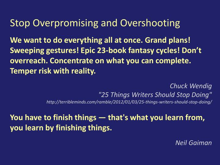 Stop Overpromising and Overshooting