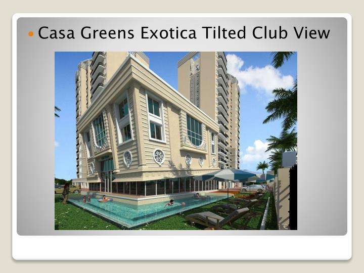 Casa Greens Exotica Tilted