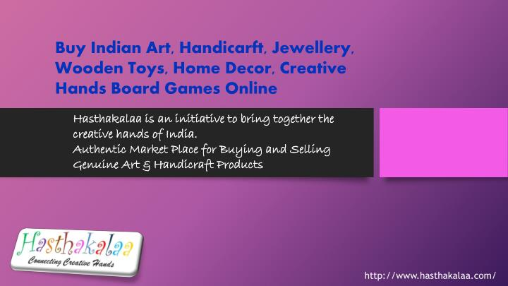 Ppt Hasthakalaa Is An Initiative To Bring Together The Creative Hands Of India Powerpoint
