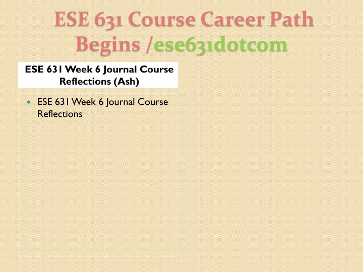 ESE 631 Week 6 Journal Course Reflections (Ash)