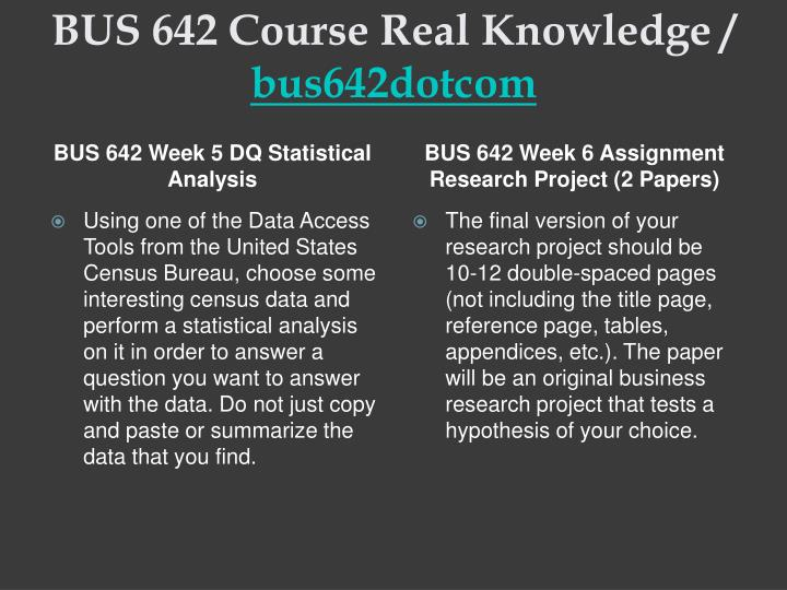 BUS 642 Course Real Knowledge /