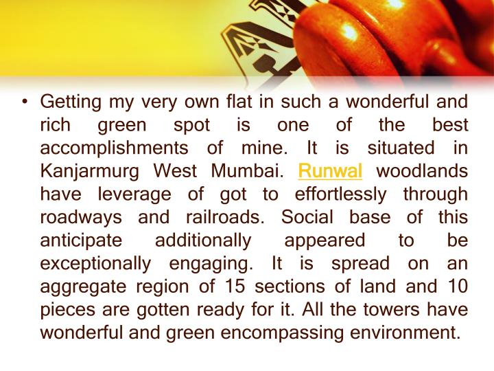 Getting my very own flat in such a wonderful and rich green spot is one of the best accomplishments of mine. It is situated in Kanjarmurg West Mumbai.