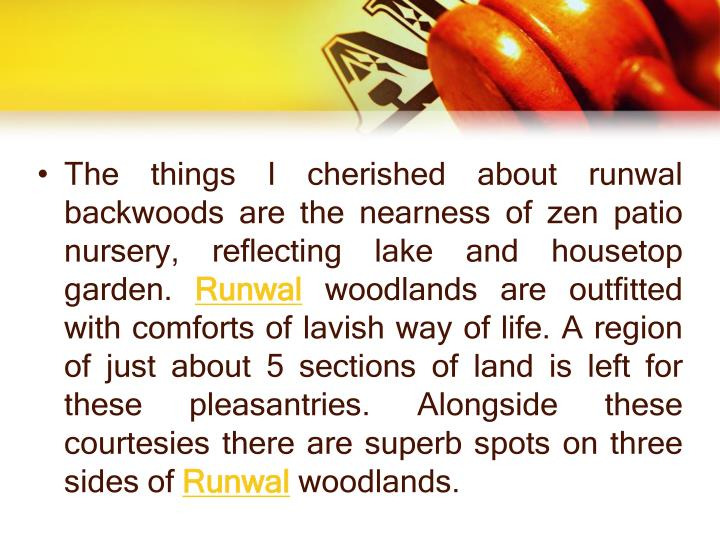The things I cherished about runwal backwoods are the nearness of zen patio nursery, reflecting lake and housetop garden.