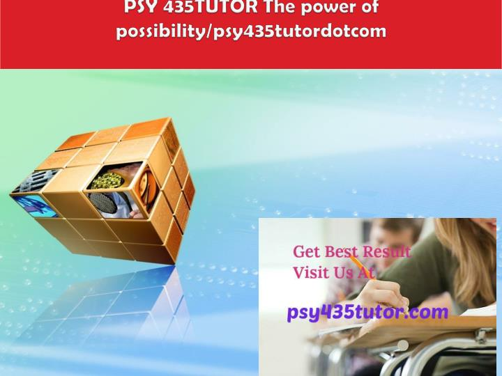Psy 435tutor the power of possibility psy435tutordotcom