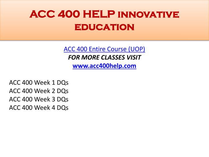 ACC 400 HELP innovative education