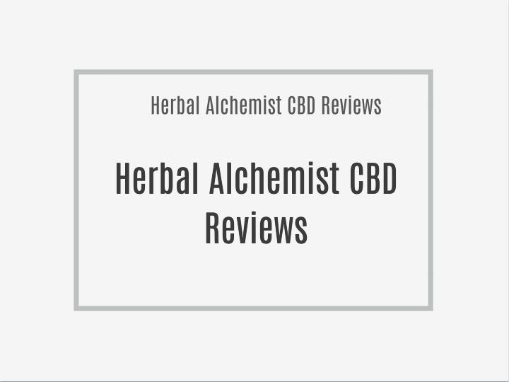Herbal Alchemist CBD Reviews