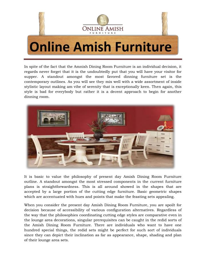 In spite of the fact that the Amnish Dining Room Furniture is an individual decision, it