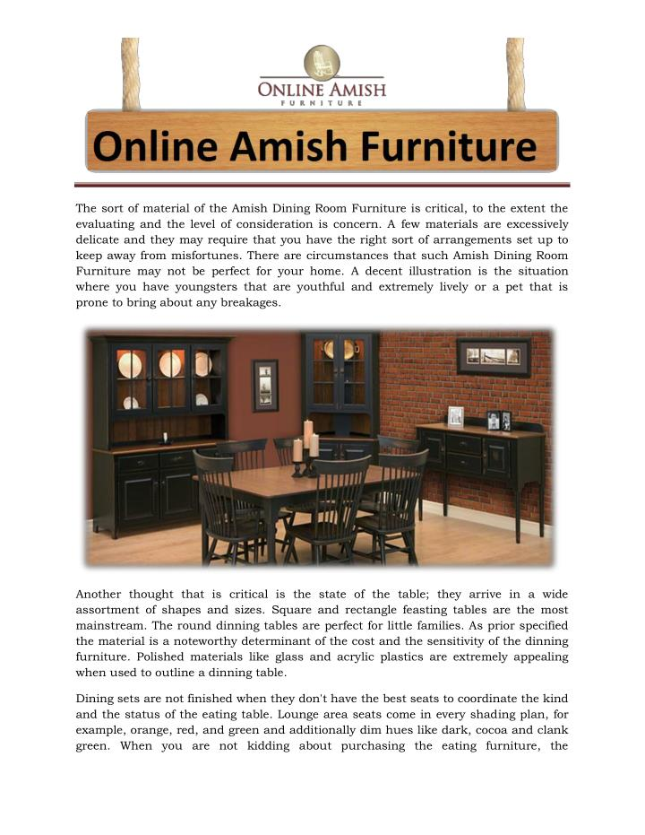 The sort of material of the Amish Dining Room Furniture is critical, to the extent the