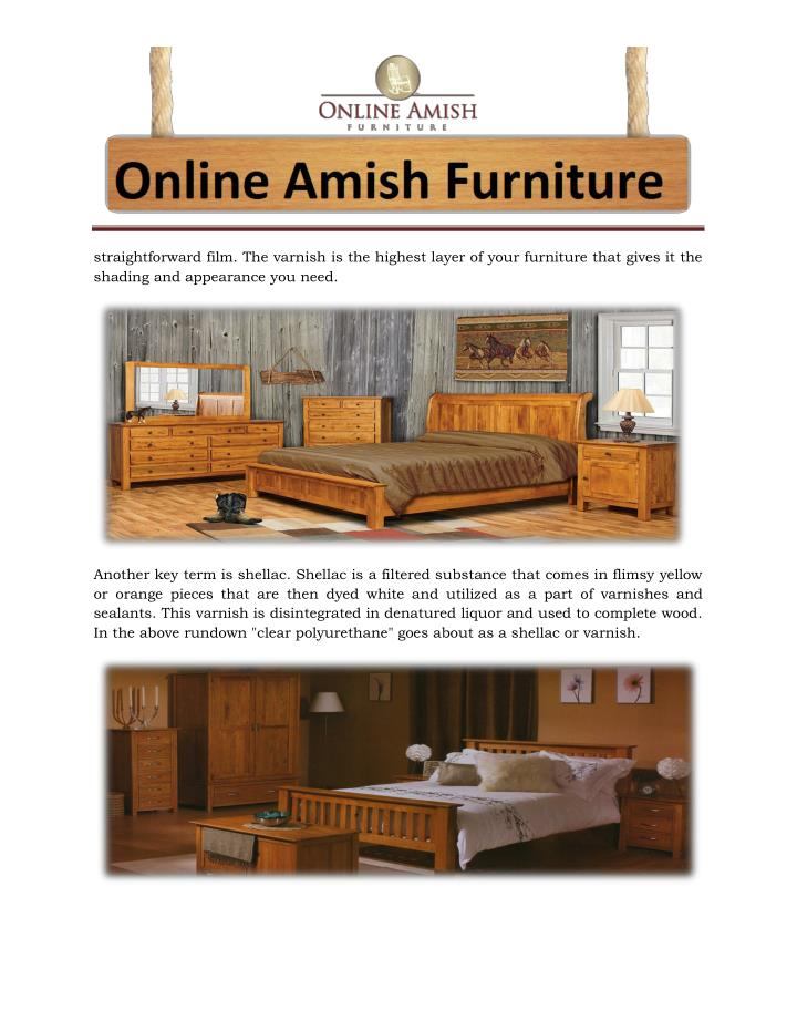 straightforward film. The varnish is the highest layer of your furniture that gives it the