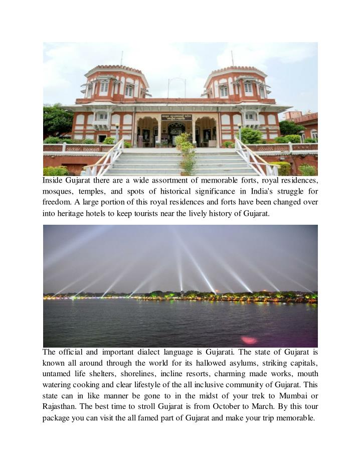 Inside Gujarat there are a wide assortment of memorable forts, royal residences,